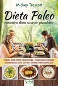 Mickey Trescott - Dieta Paleo naturalna dieta naszych przodków
