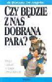 De Angelis Barbara - Czy będzie z nas dobrana para?