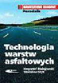 Błażejowski Krzysztof, Styk Stanisław - Technologia warstw asfaltowych. Nawierzchnie drogowe. Poradnik