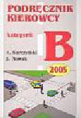 Kurczyński A., Nowak J. - Podręcznik kierowcy kategorii B 2005