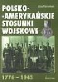 Smoliński Józef - Polsko-amerykańskie stosunki wojskowe