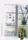 Twardowski Jan - Zawsze na zawsze