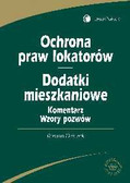Dziczek Roman - Ochrona praw lokatorów. Dodatki mieszkaniowe. Komentarz. Wzory pozwów