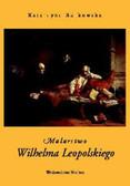 Rutkowska Katarzyna - Malarstwo Wilhelma Leopolskiego