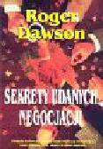Dawson Roger - Sekrety udanych negocjacji