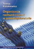 Kiziukiewicz Teresa - Organizacja rachunkowości w przedsiębiorstwie