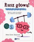 Johnsen Anne Lene - Rusz głową! Gimnastyka mózgu dla dzieci. Zabawne i mądre łamigłówki dla ciekawskich dzieciaków