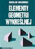 Grochowski Bogusław - Elementy geometrii wykreślnej. z arkuszami do ćwiczeń