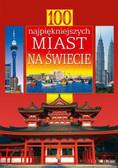 Szarf Maria, Sell Justyna (red.) - 100 najpiękniejszych miast na świecie