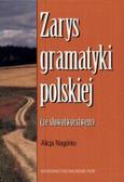 Nagórko Alicja - Zarys gramatyki polskiej ze słowotwórstwem