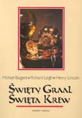Baigent Michael, Leigh Richard, Lincoln Henry - Święty Graal Święta Krew