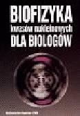 Bryszewska Maria i inni - Biofizyka kwasów nukleinowych dla biologów