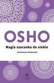 OSHO, Bogusława Jurkievich - Magia szacunku do siebie. Rozbudzanie świadomości