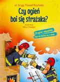 Paweł Rochala, M. Charkot - Czy ogień boi się strażaka?