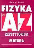 Wasiak Andrzej - Fizyka od A do Z Repetytorium