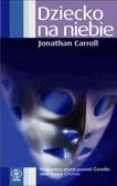 Carroll Jonathan - Dziecko na niebie