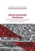 Bogusław Śliwerski - (Kontr-)rewolucja oświatowa