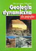Mizerski Włodzimierz - Geologia dynamiczna dla geografów