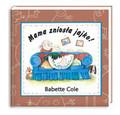 Cole Babette - Mama zniosła jajko!