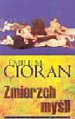 Cioran Emile M. - Zmierzch myśli