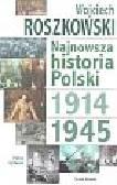 Roszkowski Wojciech - Najnowsza historia Polski 1914-1945 t.1