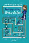 Agnieszka Domagała-Kręcioch - Pedagog szkolny Homo viator w labiryncie życia..