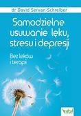 David Servan-Schreiber - Samodzielne usuwanie lęku, stresu i depresji