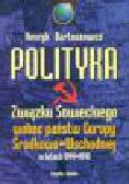 Bartoszewicz H. - Polityka Związku Sowieckiego wobec państw Europy Środkowo-Wschodniej w latach 1944-1948