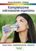 Hanna Gryzińska-Onifade - Kompleksowe odkwaszanie organizmu