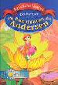 Andersen Hans Christian - Calineczka i inne opowieści Kolekcja baśni