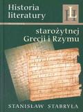 Stabryła Stanisław - Historia literatury starożytnej Grecji i Rzymu. Zarys