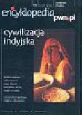 Encyklopedia pwn.pl nr.10 Cywilizacja indyjska