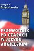 Gołębiowska Lucyna - Przewodnik po czasach w języku angielskim