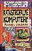 Coleman Michael - Katastrofalne komputery