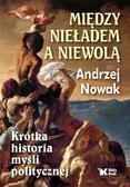 Andrzej  Nowak - Między nieładem, a niewolą