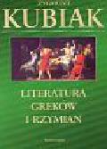 Kubiak Zygmunt - Literatura Greków i Rzymian