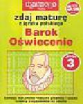 Ciesielska Agnieszka, Marczewski Krzysztof - Zdaj maturę z języka polskiego Barok Oświecenie Zeszyt 3/2005