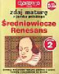 Ciesielska Agnieszka, Marczewski Krzysztof - Zdaj maturę z języka polskiego Średniowiecze Renesans Zeszyt 2/2005