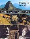 Wood Michael - Konkwistadorzy