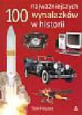 Philbin Tom - 100 najważniejszych wynalazków w historii