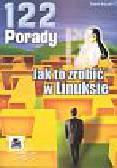 Kaczor Paweł - 122 porady. Jak to zrobić w Linuksie
