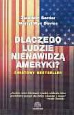 Sardar Ziauddin, Davies Merryl Wyn - Dlaczego ludzie nienawidzą Ameryki