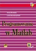 Brzózka Jerzy, Dorobczyński Lech - Programowanie w Matlab