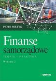 Sołtyk Piotr - Finanse samorządowe. Teoria i praktyka