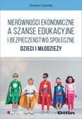 Cęcelek Grażyna - Nierówności ekonomiczne a szanse edukacyjne i bezpieczeństwo społeczne dzieci i młodzieży