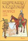 Michałek Andrzej - Husyci wyprawy krzyżowe