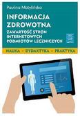 Motylińska Paulina - Informacja zdrowotna. Zawartość stron internetowych podmiotów leczniczych