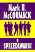 McCormack M.H. - O sprzedawaniu