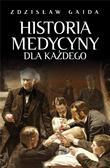 Zdzisław Gajda - Historia medycyny dla każdego