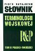 Ratajczak Piotr - Słownik terminologii wojskowe angielsko-polski t.2